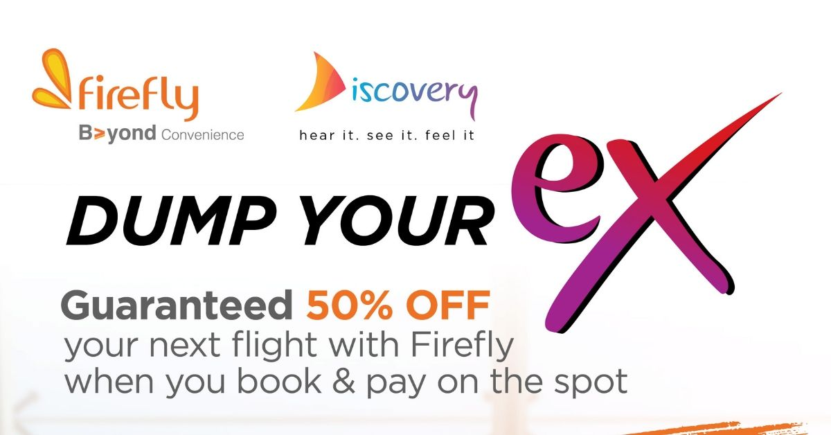 Dump Your Ex' for the next best journey with Firefly | Marketing