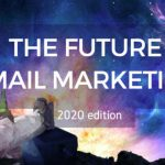 The future of email marketing: Trends and Predictions for 2020