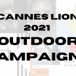 Top 5 Cannes Lion 2021 shortlisted OOH campaigns